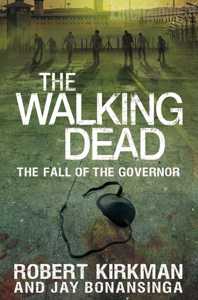 The Walking Dead - The Fall of the Governor (Parts One & Two) - Robert Kirkman