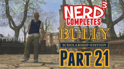 Nerd³ Completes... Bully - Part 21