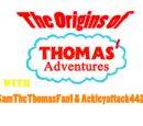 The Origins of Thomas' Adventures with SamTheThomasFan1 & Ackleyattack4427