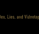 Dex, Lies and Videotape