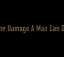 The Damage a Man Can Do