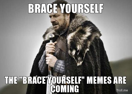 Brace-yourself-the-brace-yourself-memes-