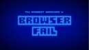BW - Browser Fail title card.png