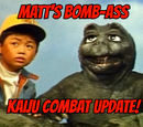 Matt's Bomb-Ass Kaiju Combat Update!