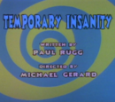 Episode 6: Temporary Insanity/Operation: Lollipop/What are We?