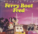 Stories From Ferry Boat Fred