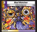 Mad Watcher