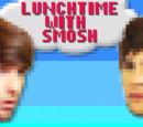 Lunchtime with Smosh