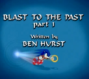 Blast to the Past, Part 1