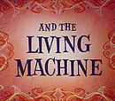 You and the Living Machine