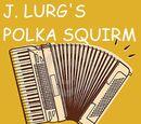 J. Lurg's Polka Squirm