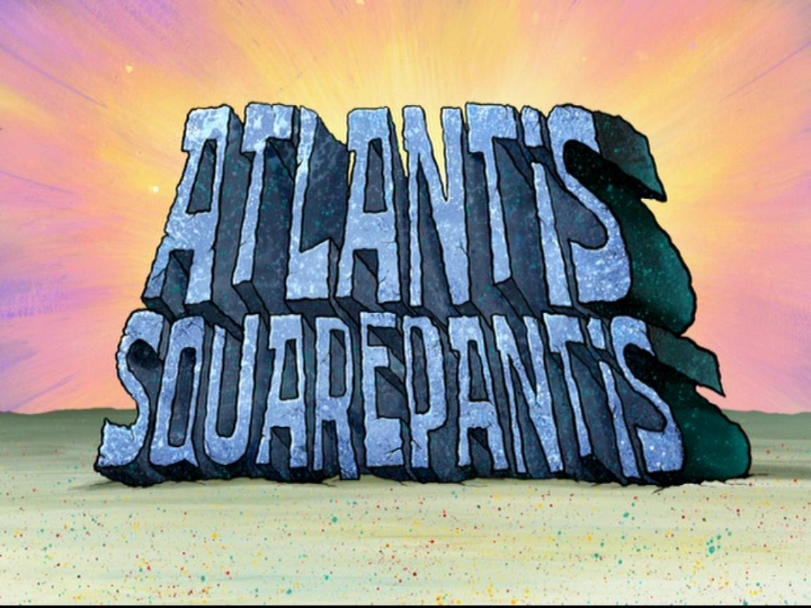 Atlantis Squarepantis Encyclopedia Spongebobia The