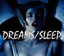 Dreams/Sleep