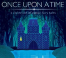 Once Upon a Time: A Collection of Classic Fairy Tales