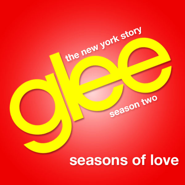 ... blog:BerryHudson1218/Glee: The NY Story: Seasons Of Love - Glee Wiki