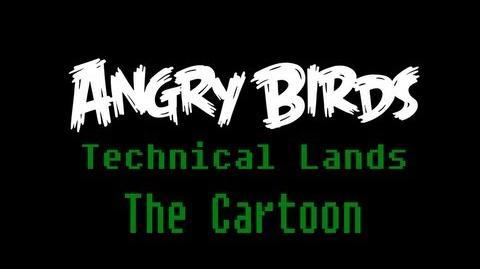 Angry Birds Technical Lands: The Cartoon