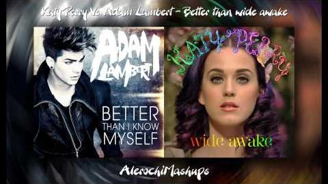 Katy Perry Vs Adam Lambert - Better than wide awake (Mashup)