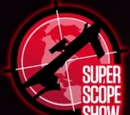 Super Scope Show