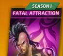 Fatal Attraction (Season I)