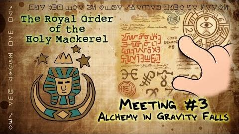 ALCHEMY IN GRAVITY FALLS The Royal Order of the Holy Mackerel