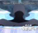 Episode 9: Warning! The Closed Gate