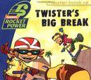 Twister's Big Break