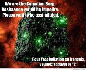 [Image: 300px-We-are-the-canadian-borg-meme.jpg]