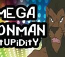 Mega Lion Man Stupidity!