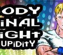 Cody's Final Fight Stupidity!