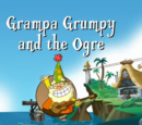 Grampa Grumpy and the Ogre