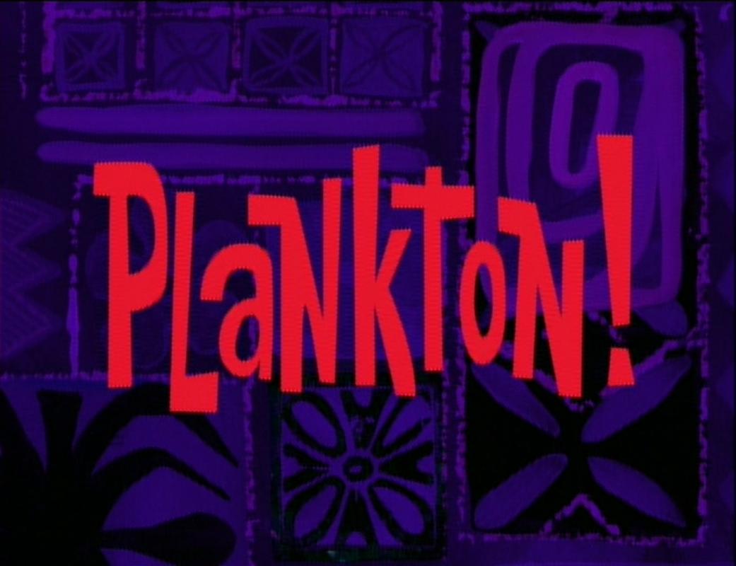 Plankton! - Encyclopedia SpongeBobia - The SpongeBob ...