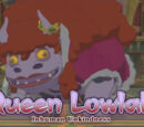 Queen Lowlah (Boss)