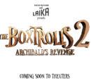 The Boxtrolls 2: Archibald's Revenge