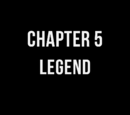 Chapter 5: Legend