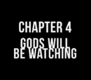 Chapter 4: Gods Will Be Watching