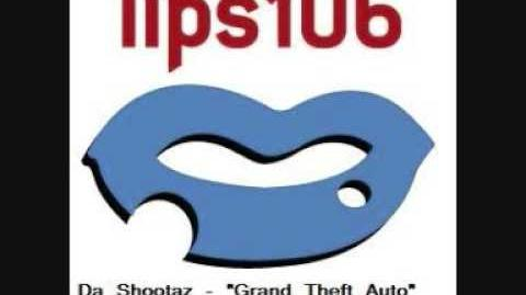 "Da Shootaz - ""Grand Theft Auto"" - Lips 106 - GTA III"
