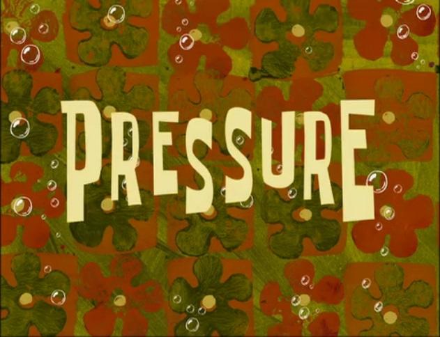 pressure encyclopedia spongebobia the spongebob