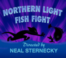 Northern Light Fish Fight