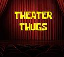Theater Thugs