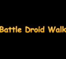 Battle Droid Walk (My entry to thefourmonkeys Walk This Way contest)