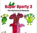 Super Sporty 3: The Mechanical Menaces