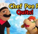 Chef Pee Pee Quits!