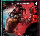 Tibat, The Mad Monk