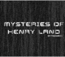 Mysteries of Henry Land