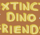 Extinct Dino Friends
