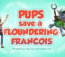 Pups Save a Floundering Francois