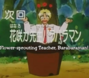 Episode 37: Flower-sprouting Teacher, Barabaraman!