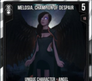 Melosia, Champion Of Despair