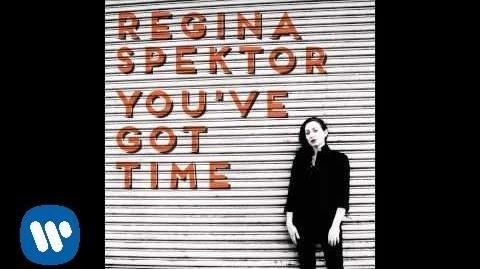 Regina Spektor - You've Got Time Official Audio