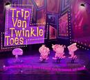 Trip Van Twinkle Toes